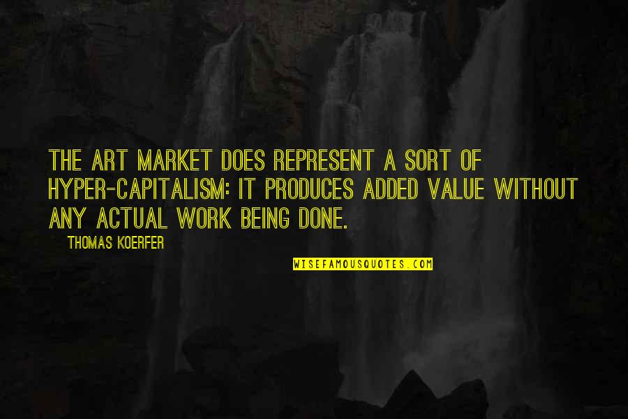 Hyper Quotes By Thomas Koerfer: The art market does represent a sort of