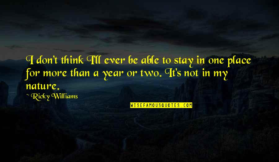 Hyperelaboration Quotes By Ricky Williams: I don't think I'll ever be able to