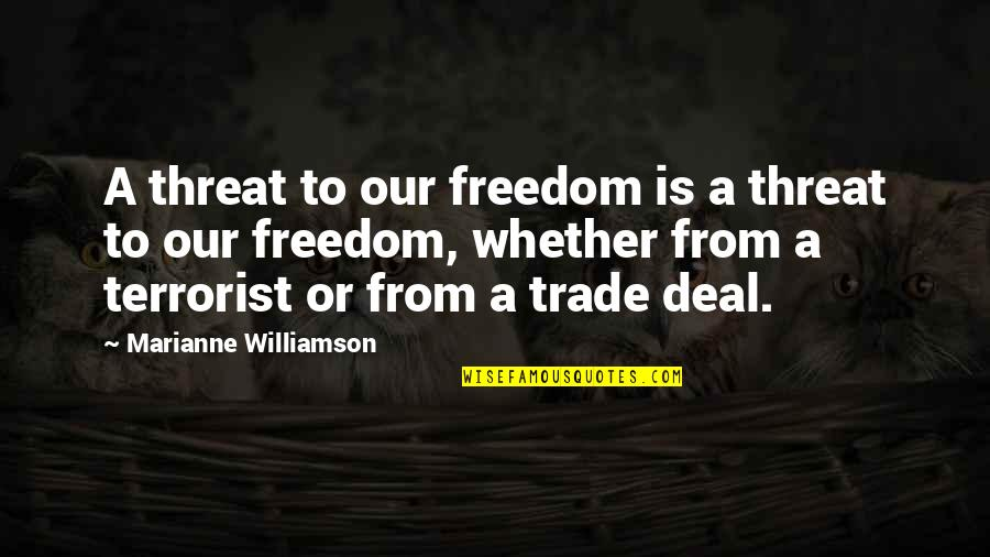 Hyperventilated Quotes By Marianne Williamson: A threat to our freedom is a threat