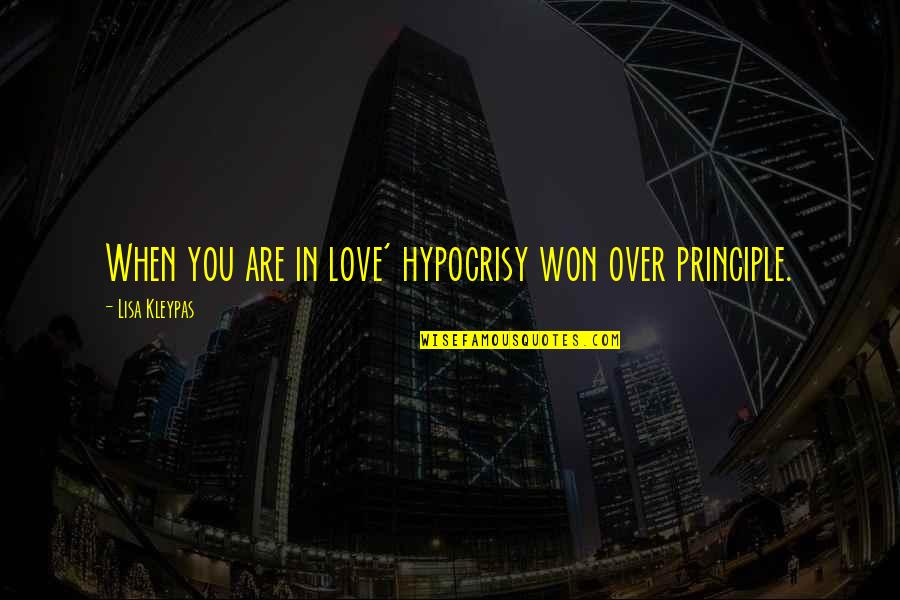 Hypocrisy And Love Quotes By Lisa Kleypas: When you are in love' hypocrisy won over