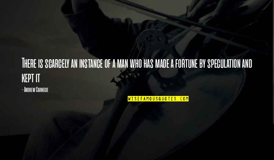 I Act Strong But I'm Not Quotes By Andrew Carnegie: There is scarcely an instance of a man