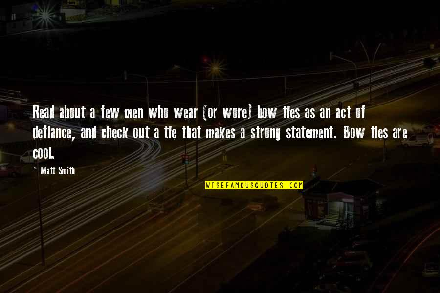I Act Strong But I'm Not Quotes By Matt Smith: Read about a few men who wear (or