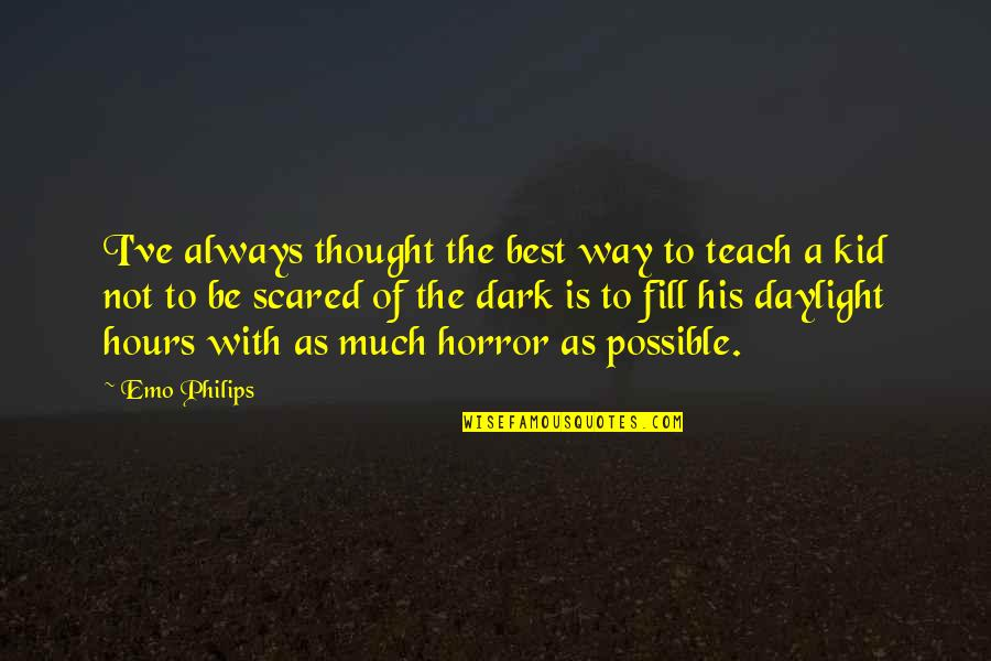 I Always Thought Quotes By Emo Philips: I've always thought the best way to teach