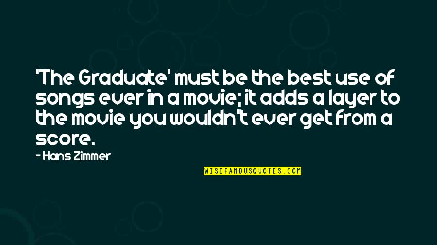 I Am A Graduate Now Quotes By Hans Zimmer: 'The Graduate' must be the best use of