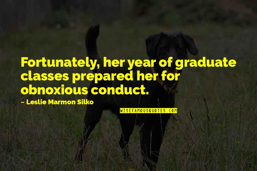 I Am A Graduate Now Quotes By Leslie Marmon Silko: Fortunately, her year of graduate classes prepared her