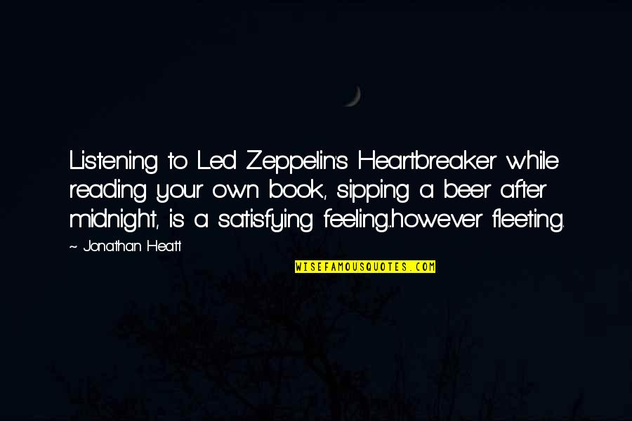 I Am A Heartbreaker Quotes By Jonathan Heatt: Listening to Led Zeppelin's Heartbreaker while reading your
