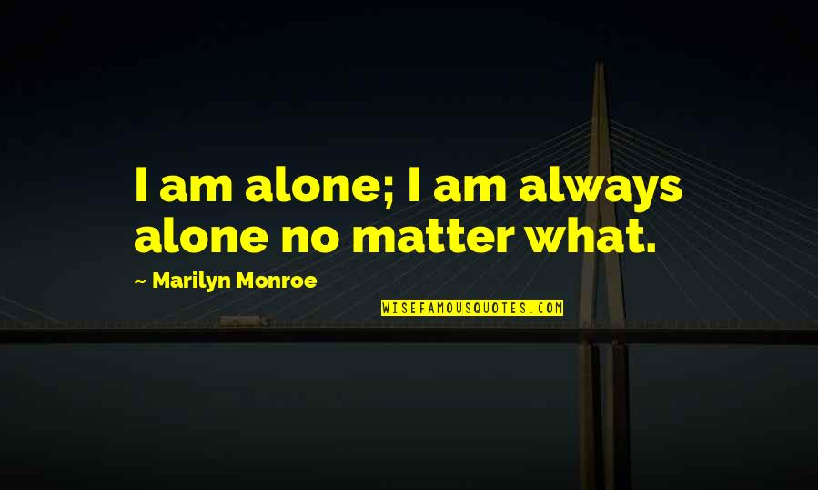 I Am Always Alone Quotes Top 54 Famous Quotes About I Am Always Alone