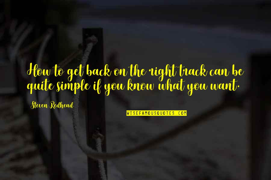 I Am Back On Track Quotes By Steven Redhead: How to get back on the right track