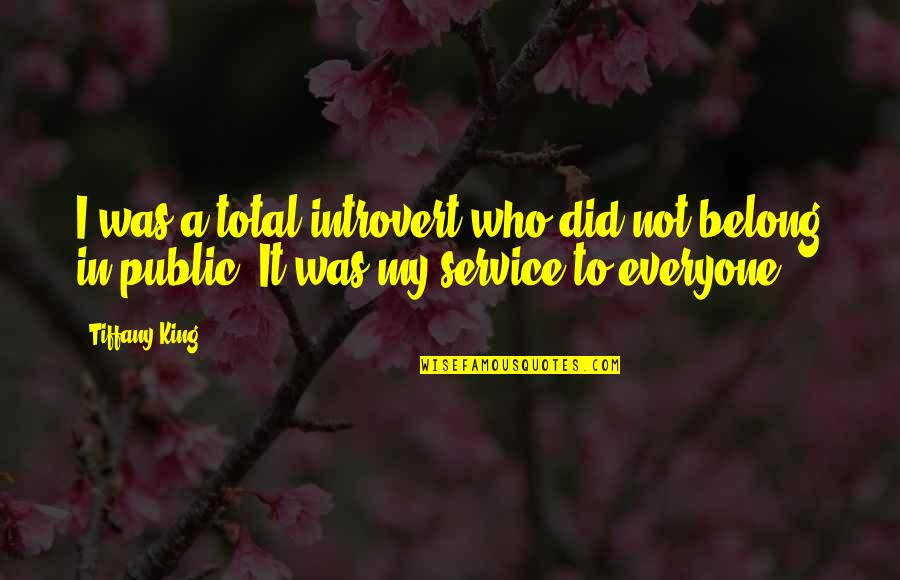 I Am Belong To You Quotes By Tiffany King: I was a total introvert who did not