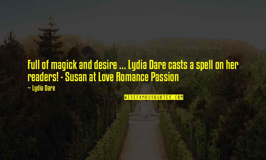 I Am Full Of Love Quotes By Lydia Dare: Full of magick and desire ... Lydia Dare