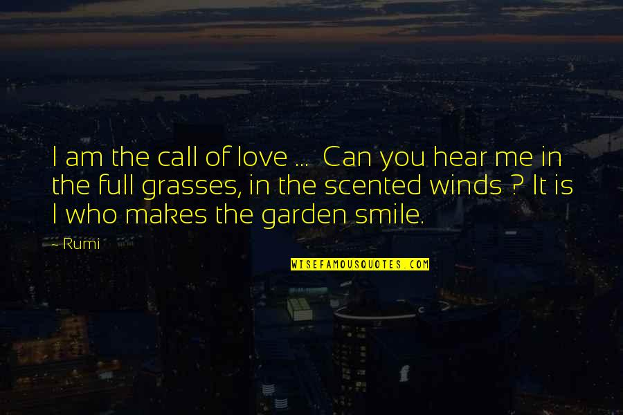 I Am Full Of Love Quotes By Rumi: I am the call of love ... Can