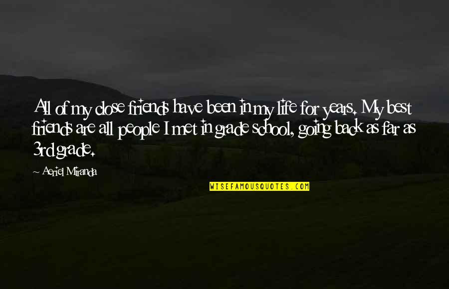 I Am Going Far Quotes By Aeriel Miranda: All of my close friends have been in