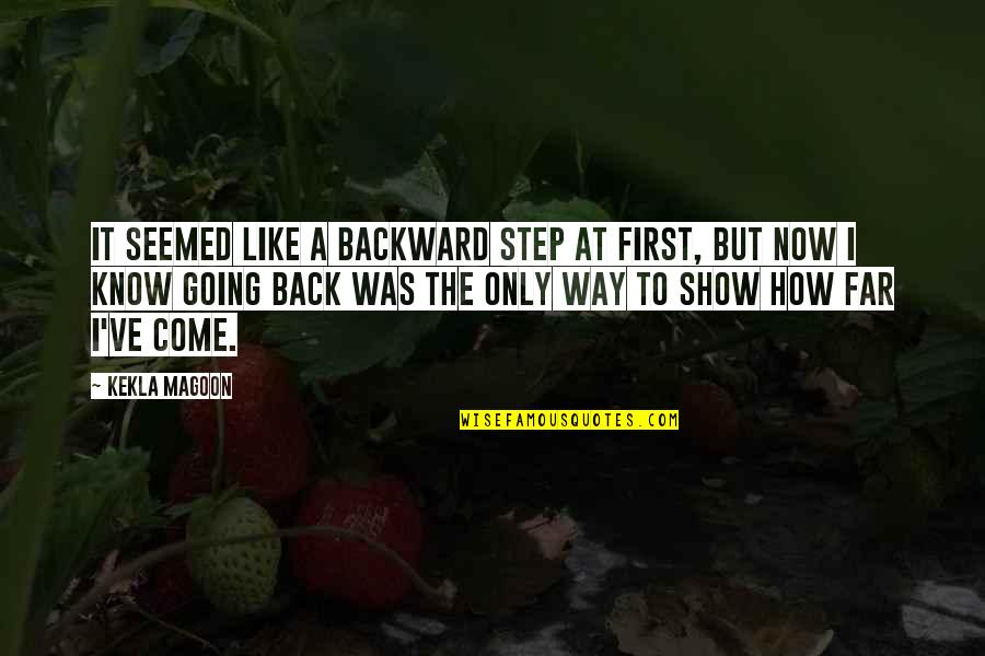 I Am Going Far Quotes By Kekla Magoon: It seemed like a backward step at first,