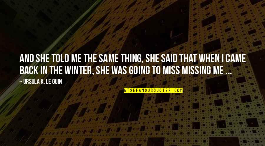 I Am Going To Miss You Quotes Top 32 Famous Quotes About I Am Going