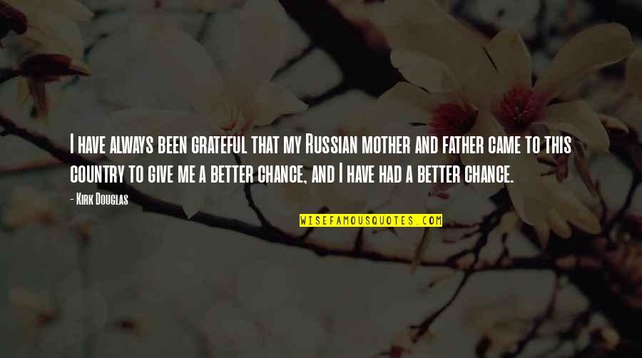 I Am Grateful To Have You Quotes By Kirk Douglas: I have always been grateful that my Russian