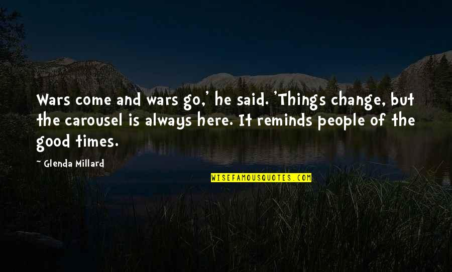 I Am Here For You Always Quotes By Glenda Millard: Wars come and wars go,' he said. 'Things