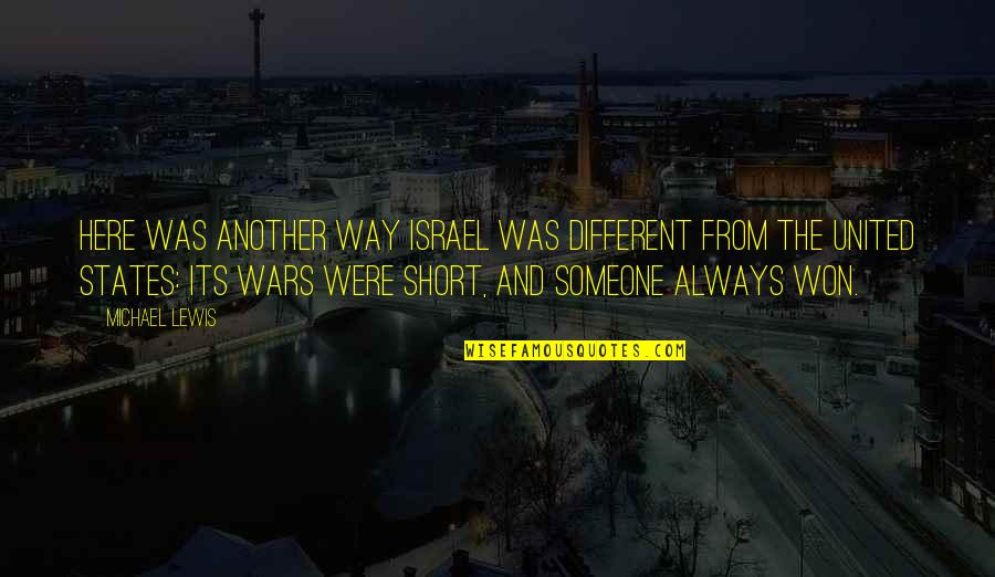 I Am Here For You Always Quotes By Michael Lewis: Here was another way Israel was different from