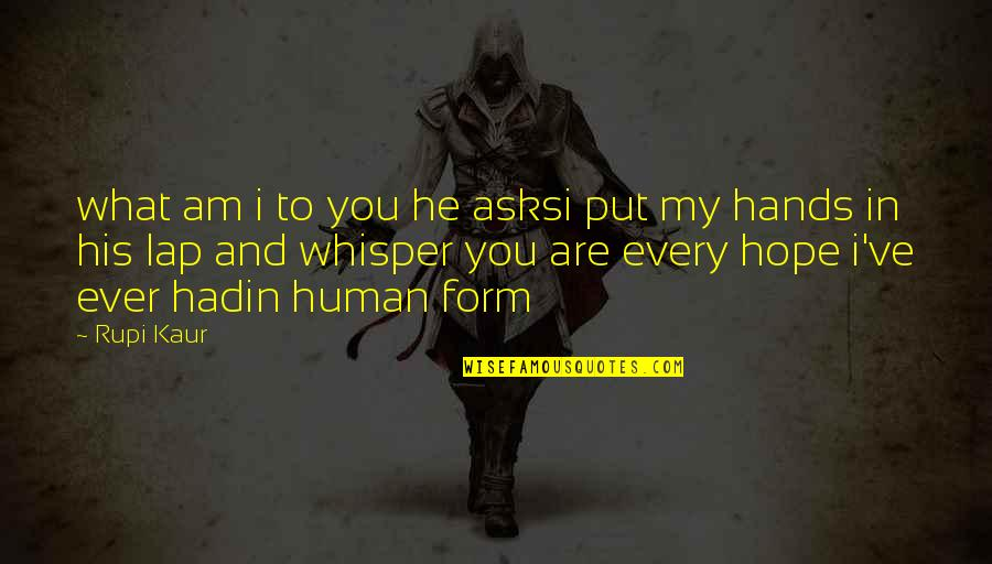 I Am His Love Quotes By Rupi Kaur: what am i to you he asksi put