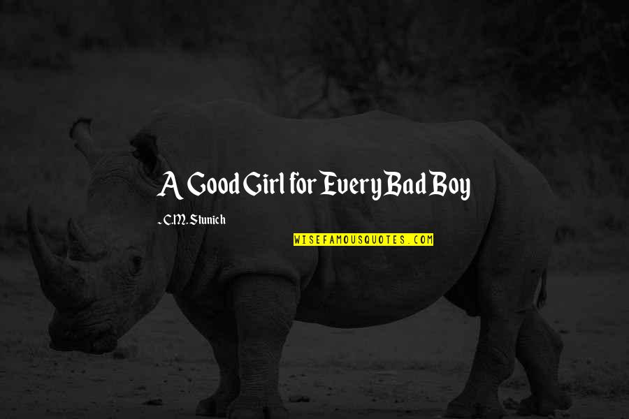 I Am Just A Girl Quotes By C.M. Stunich: A Good Girl for Every Bad Boy