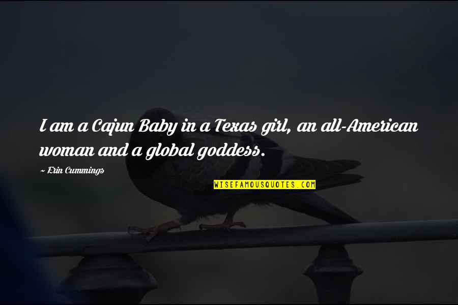 I Am Just A Girl Quotes By Erin Cummings: I am a Cajun Baby in a Texas