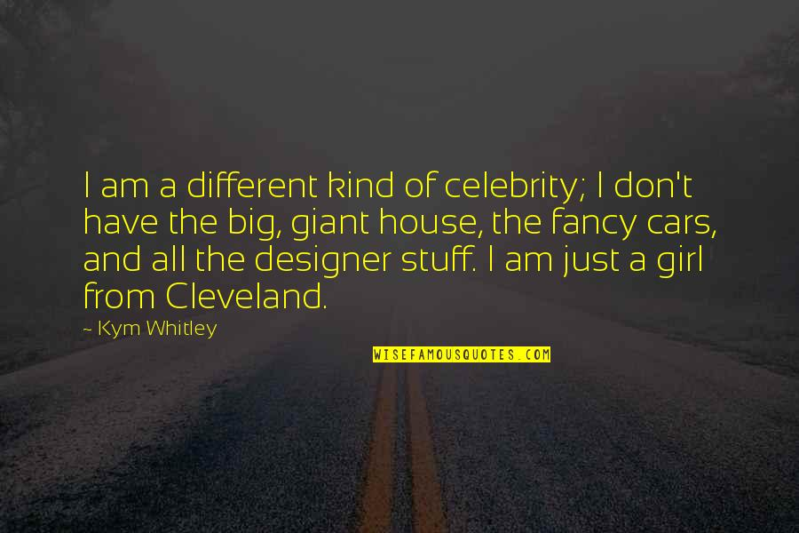 I Am Just A Girl Quotes By Kym Whitley: I am a different kind of celebrity; I