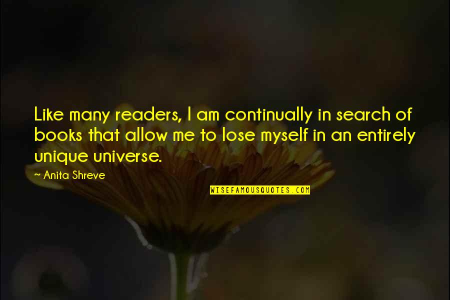I Am Me Search Quotes By Anita Shreve: Like many readers, I am continually in search