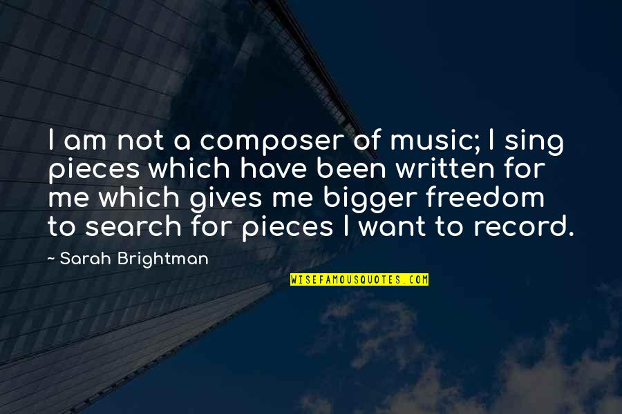 I Am Me Search Quotes By Sarah Brightman: I am not a composer of music; I