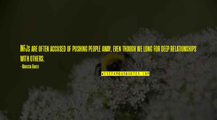 I Am Not Pushing You Away Quotes By Marissa Baker: INFJs are often accused of pushing people away,