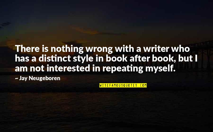 I Am Nothing Quotes By Jay Neugeboren: There is nothing wrong with a writer who
