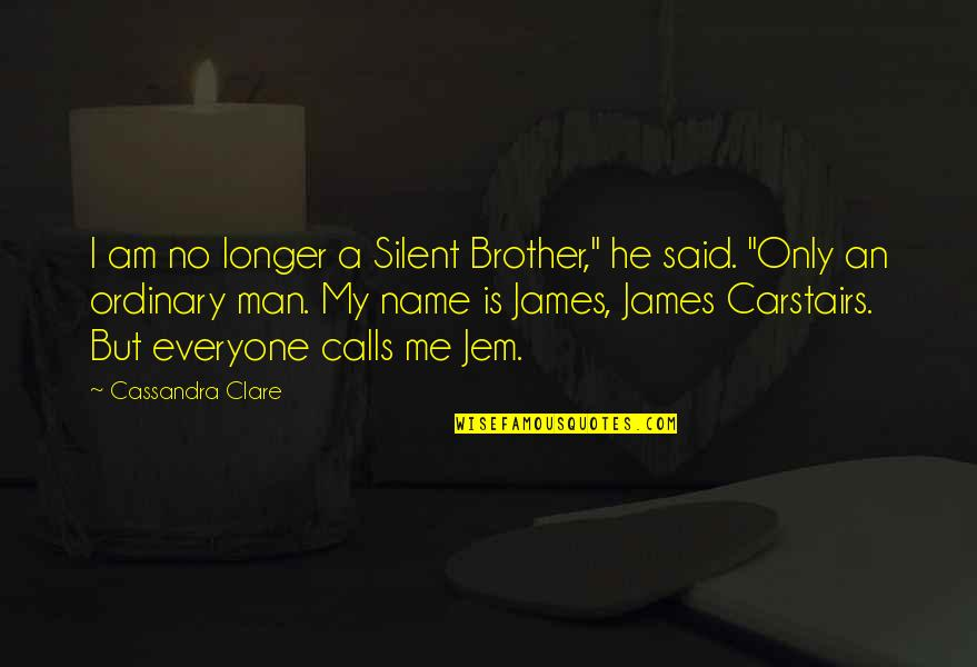"""I Am Ordinary Quotes By Cassandra Clare: I am no longer a Silent Brother,"""" he"""