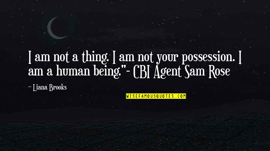 I Am Sam Quotes By Liana Brooks: I am not a thing. I am not