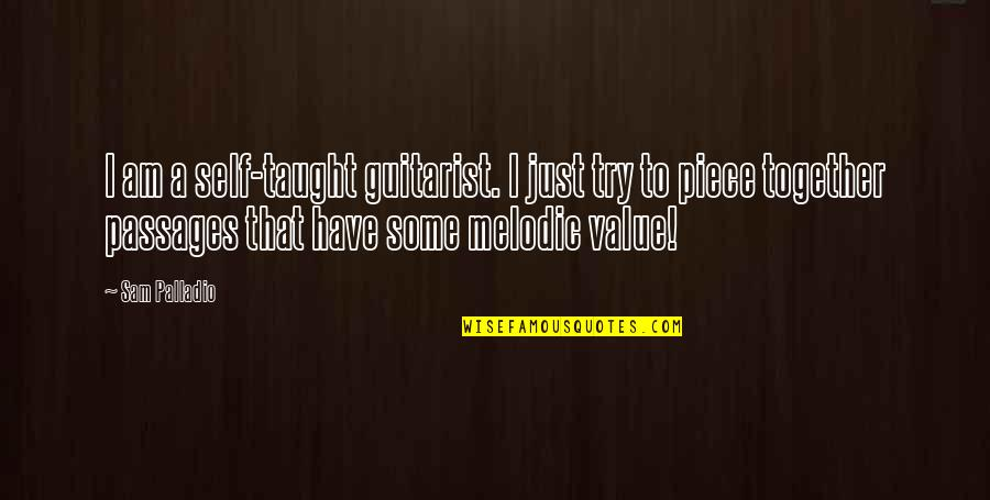 I Am Sam Quotes By Sam Palladio: I am a self-taught guitarist. I just try