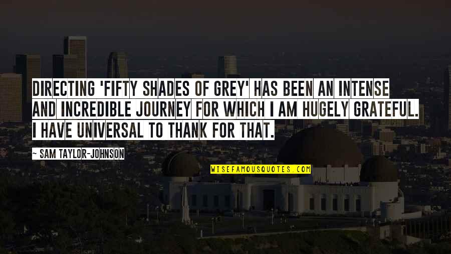 I Am Sam Quotes By Sam Taylor-Johnson: Directing 'Fifty Shades of Grey' has been an