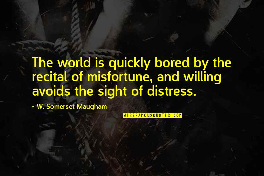 I Am So Bored Quotes By W. Somerset Maugham: The world is quickly bored by the recital