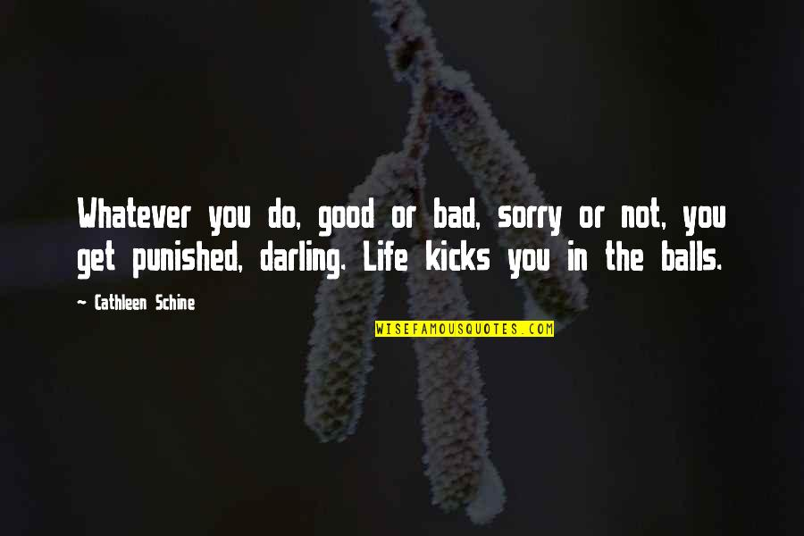 I Am Sorry Darling Quotes By Cathleen Schine: Whatever you do, good or bad, sorry or