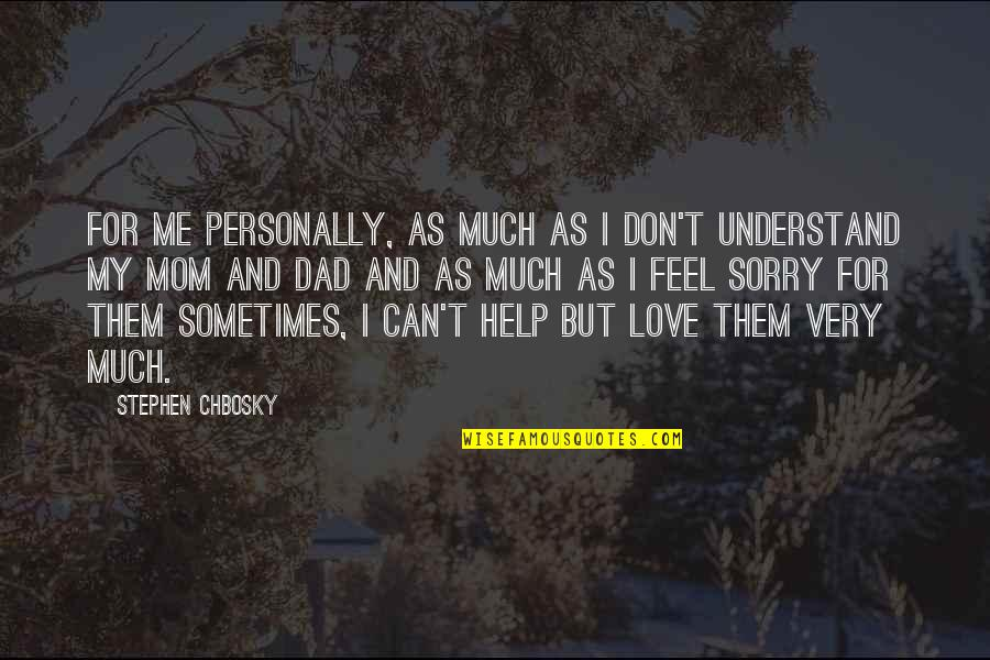 I Am Sorry Love Quotes By Stephen Chbosky: For me personally, as much as I don't