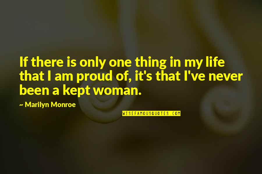 I Am There Quotes By Marilyn Monroe: If there is only one thing in my