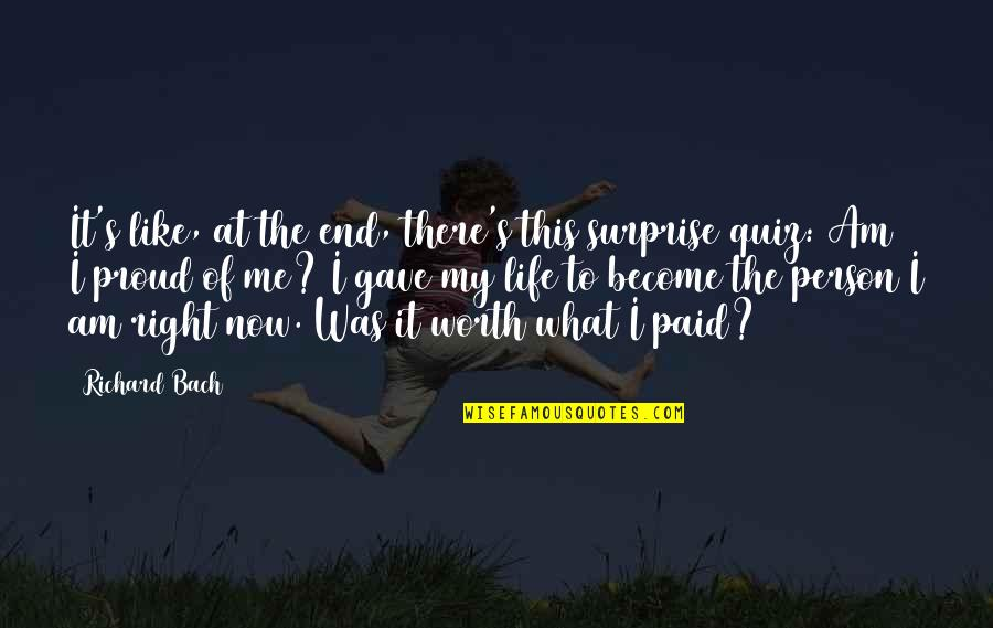 I Am There Quotes By Richard Bach: It's like, at the end, there's this surprise