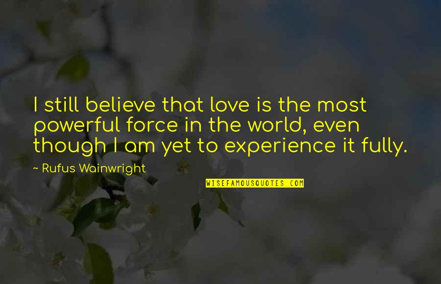 I Believe In Love Quotes Top 100 Famous Quotes About I Believe In Love