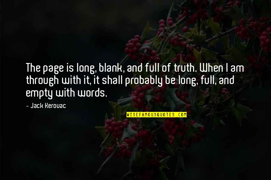 I Blank You Quotes By Jack Kerouac: The page is long, blank, and full of