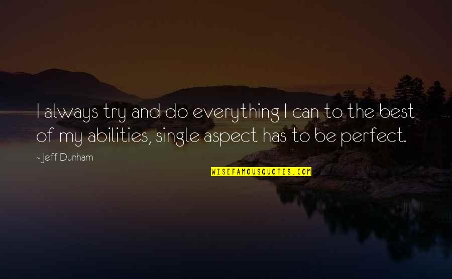 I Can Do Everything Quotes By Jeff Dunham: I always try and do everything I can