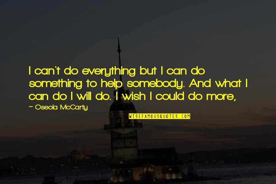 I Can Do Everything Quotes By Oseola McCarty: I can't do everything but I can do