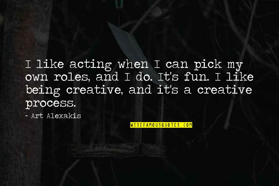 I Can Do It Quotes By Art Alexakis: I like acting when I can pick my