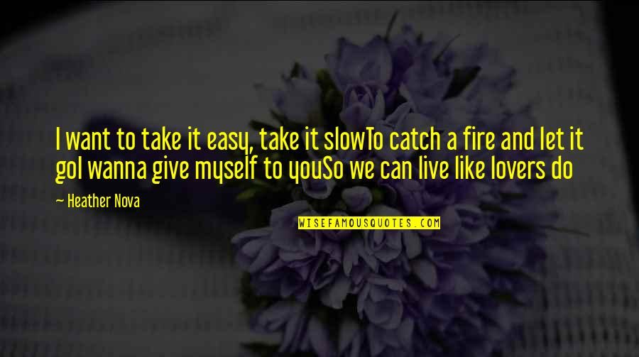I Can Do It Quotes By Heather Nova: I want to take it easy, take it