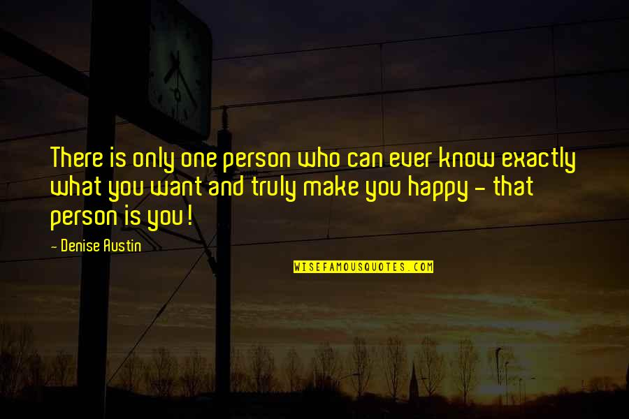 I Can Make You Happy Quotes By Denise Austin: There is only one person who can ever
