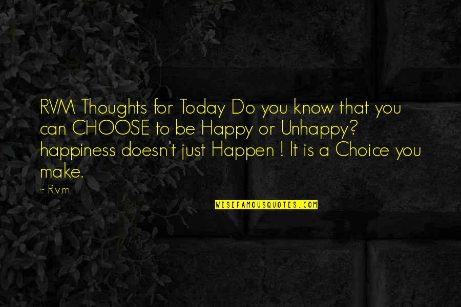 I Can Make You Happy Quotes By R.v.m.: RVM Thoughts for Today Do you know that