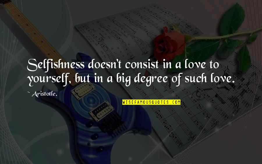 I Can Wait For Her Quotes By Aristotle.: Selfishness doesn't consist in a love to yourself,