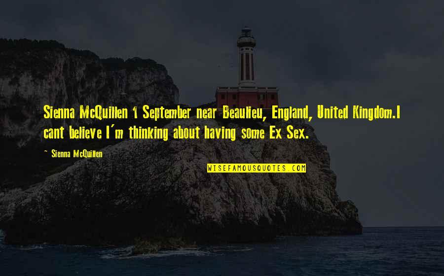 I Cant Believe Quotes By Sienna McQuillen: Sienna McQuillen 1 September near Beaulieu, England, United