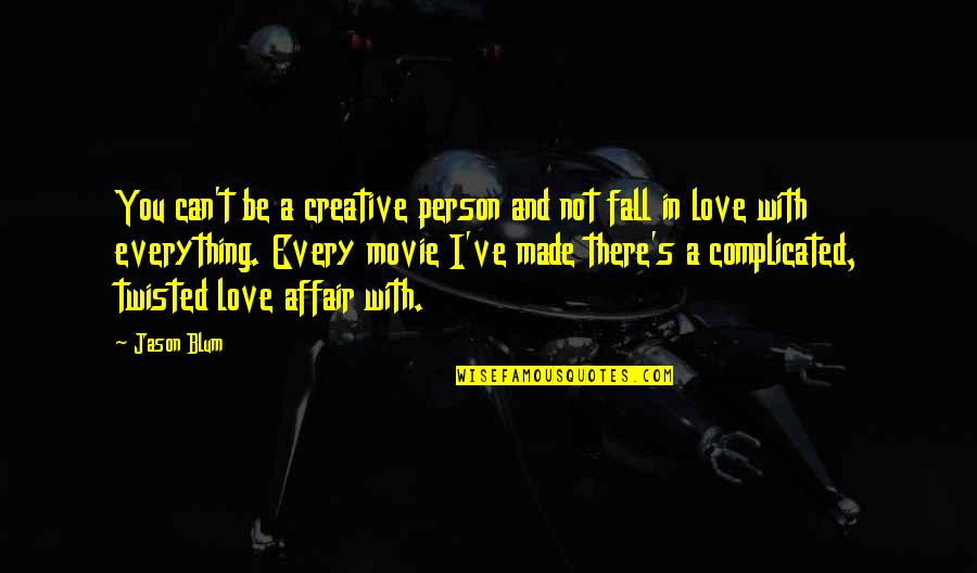 I Can't Love You Quotes By Jason Blum: You can't be a creative person and not