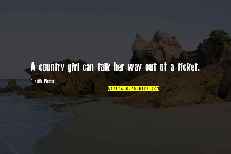 I Can't Talk To Her Quotes By Kellie Pickler: A country girl can talk her way out